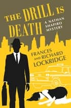 The Drill Is Death ebook by Frances Lockridge, Richard Lockridge