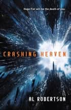 Crashing Heaven - The Station Series Book 1 ebook by Al Robertson