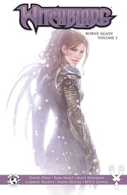 Witchblade Borne Again Vol. 3 ebook by Ron Marz,Matt Hawkins,Maan House,Michael Turner,Stjepan Sejic,Gabriel Rearte,Linda Sejic,Nelson Blake Ii,Phillip Sevy,Isaac Goodhart,Betsy Gonia,J.D. Smith,Troy Peteri