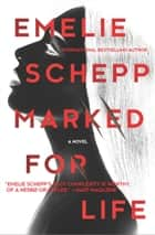 Marked for Life ebook by Emelie Schepp