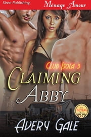 Claiming Abby ebook by Avery Gale