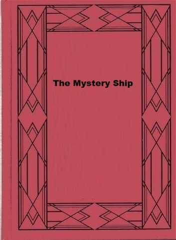 The Mystery Ship ebook by Percy F. Westerman