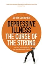 Depressive Illness: The Curse of the Strong ebook by Tim Cantopher