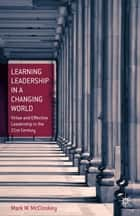 Learning Leadership in a Changing World ebook by M. McCloskey