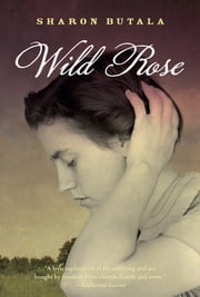 Wild Rose ebook by Sharon Butala