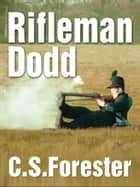 Rifleman Dodd ebook by C. S. Forester