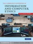 The Cambridge Handbook of Information and Computer Ethics ebook by Luciano Floridi