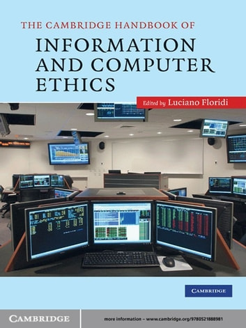 The Cambridge Handbook of Information and Computer Ethics ebook by
