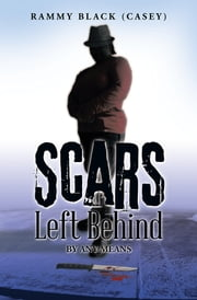 Scars Left Behind - By Any Means ebook by RAMMY BLACK (CASEY)