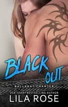 Black Out - Hawks MC: Ballarat Charter, #3 ebook by Lila Rose