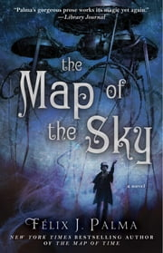 The Map of the Sky - A Novel ebook by Félix J. Palma
