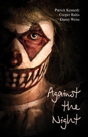 Against the Night: A collection of ghost stories for English Language Learners - (A Hippo Graded Reader) ebook by Patrick Kennedy,Cooper Baltis,Danny Weiss