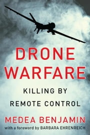 Drone Warfare: Killing by Remote Control ebook by Kobo.Web.Store.Products.Fields.ContributorFieldViewModel