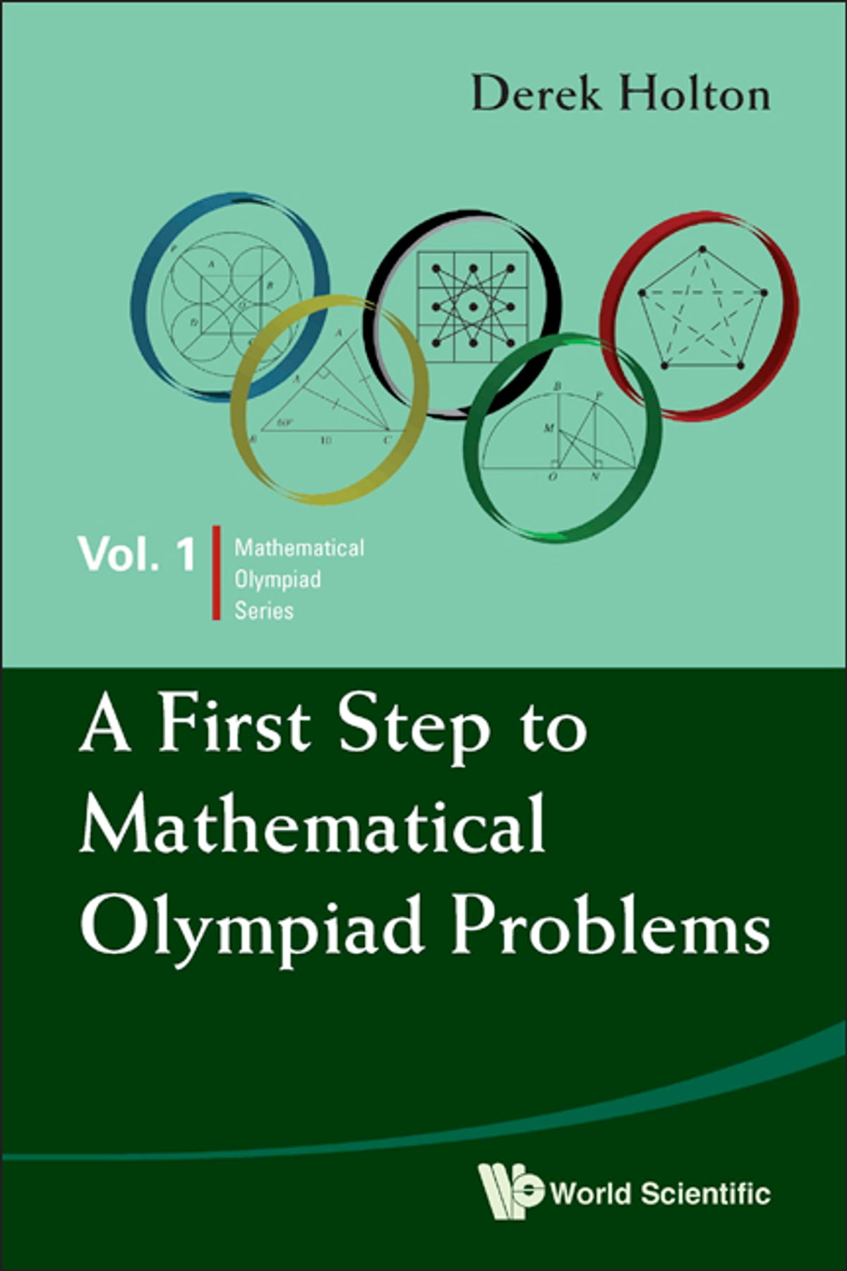 A First Step to Mathematical Olympiad Problems eBook by Derek Holton ...