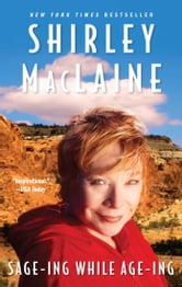 Sage-ing While Age-ing ebook by Shirley MacLaine