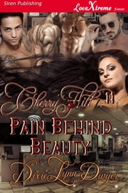 Cherry Hill 11: Pain Behind Beauty ebook by Dixie Lynn Dwyer