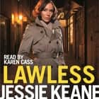 Lawless audiobook by Jessie Keane