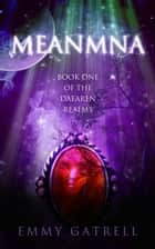 Meanmna: Book One of the Daearen Realms ebook by Emmy Gatrell