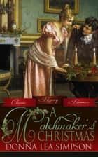 A Matchmaker's Christmas ebook by Donna Lea Simpson