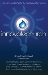 InnovateChurch - Innovative Leadership for the Next Generation Church ebook by Jonathan Falwell