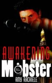 Awakening The Mobster ebook by Amy Rachiele