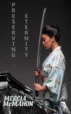 Preserving Eternity ebook by Mercia McMahon