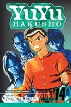 YuYu Hakusho, Vol. 14 - A Bloody Past! ebook by
