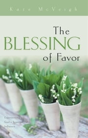 Blessing of Favor ebook by Kate McVeigh