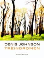 Treindromen ebook by Maarten Polman, Denis Johnson