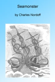 Seamonster, Illustrated ebook by Charles Nordhoff