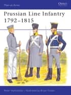 Prussian Line Infantry 1792–1815 ebook by Peter Hofschröer, Bryan Fosten