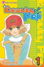 Beauty Pop, Vol. 1 ebook by Kiyoko Arai, Kiyoko Arai