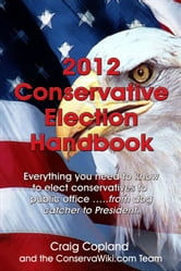 2012 Conservative Election Handbook ebook by Craig Copland
