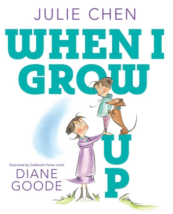 When I Grow Up ebook by Julie Chen