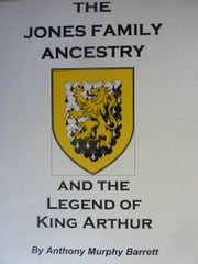 The Jones Family Ancestry ebook by Anthony Murphy Barrett