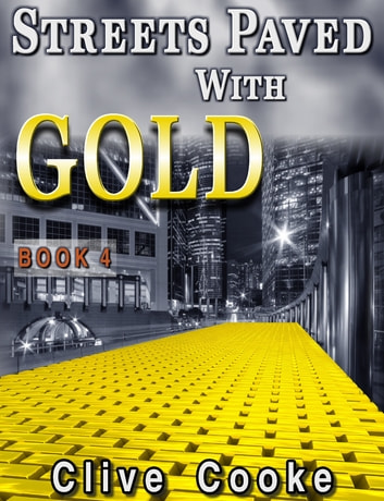 Book 4: Streets Paved with Gold ebook by Clive Cooke