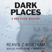 Dark Places - A Red River Mystery audiobook by Reavis Z. Wortham, Poisoned Pen Press