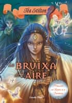 La Bruixa de l'aire ebook by Tea Stilton, M. Dolors Ventós Navés