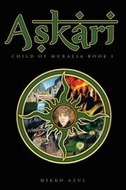 Askari - Child of Muralia Book I ebook by Mikko Azul