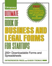 Ultimate Book of Business and Legal Forms for Startups - 200+ Downloadable Forms and Spreadsheets ebook by Entrepreneur Press,Karen Thomas