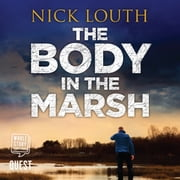 The Body in the Marsh audiobook by Nick Louth