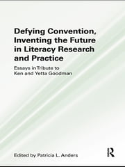 Defying Convention, Inventing the Future in Literary Research and Practice ebook by Patricia L. Anders