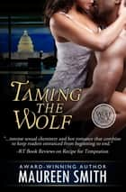 Taming the Wolf ebook by Maureen Smith