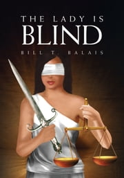 The Lady Is Blind ebook by Bill T. Balais