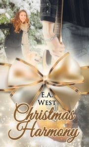 Christmas Harmony ebook by E.A. West