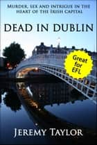 Dead in Dublin ebook by Jeremy Taylor