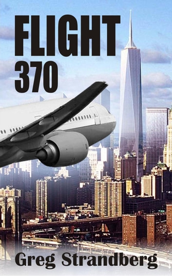 Flight 370 ebook by Greg Strandberg