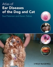 Atlas Of Ear Diseases The Dog And Cat Ebook By Sue Paterson Karen Tobias