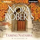 Taming Natasha audiobook by Nora Roberts