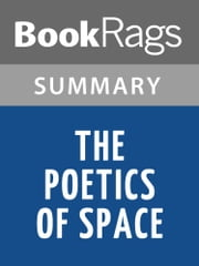 The Poetics of Space by Gaston Bachelard | Summary &Study Guide ebook by BookRags